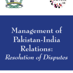 IPRI Paper 18- Management of Pakistan-India Relations: Resolution of Disputes (2017)