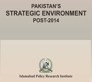 Pakistan's Strategic Environment: Post-2014
