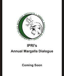 IPRI's Annual Margalla Dialogue
