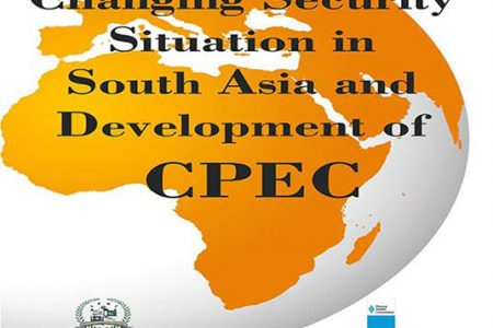 Changing Security Situation in South Asia and Development of CPEC