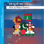 Conflict and Cooperation in South Asia:  Role of Major Powers
