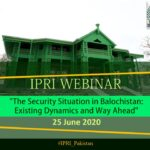 Webinar on Security and Development in Balochistan: Existing Dynamics and Way Ahead