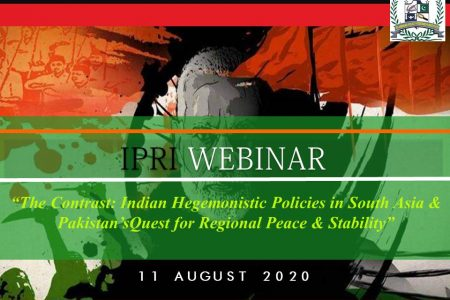 Webinar on The Contrast: Indian Hegemonistic Policies in South Asia and Pakistan's Quest for Regional Peace and Stability